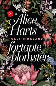 Alice Harts fortapte blomster (ebok) av Holly