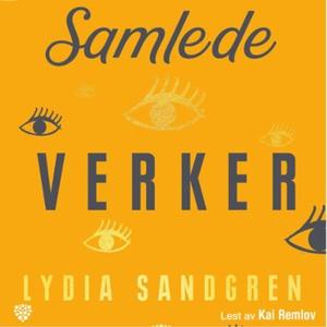 Samlede verker (lydbok) av Lydia Sandgren