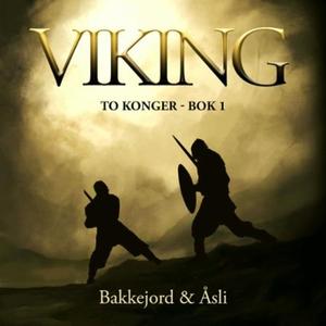 Viking (lydbok) av Tony Bakkejord, Ole Åsli