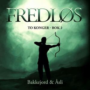 Fredløs (lydbok) av Tony Bakkejord, Ole Åsli
