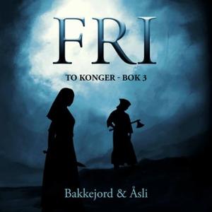 Fri (lydbok) av Tony Bakkejord, Ole Åsli