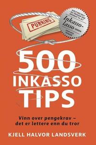 500 inkassotips (ebok) av Kjell Halvor Landsv