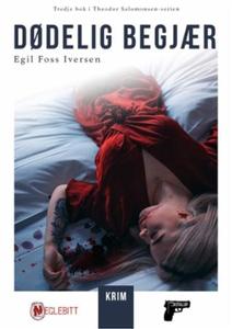 Dødelig begjær (ebok) av Egil Foss Iversen