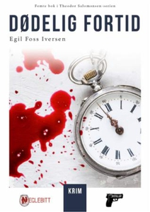 Dødelig fortid (ebok) av Egil Foss Iversen