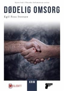 Dødelig omsorg (ebok) av Egil Foss Iversen