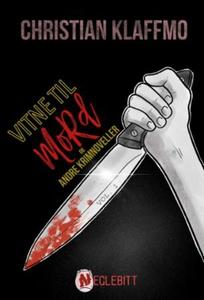 Vitne til mord (ebok) av Christian Klaffmo