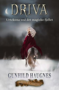 Driva (ebok) av Gunhild M. Haugnes