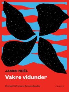 Vakre vidunder (ebok) av James Noël