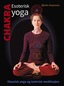 Chakra - esoterisk yoga (ebok) av Bjarke Jørg