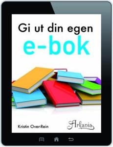 Gi ut din egen e-bok (ebok) av Kristin Over-R