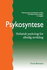 Psykosyntese (ebok) av Trond Øverland