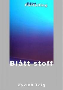 Blått stoff (ebok) av Øyvind Teig
