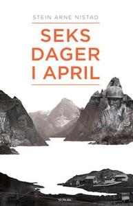 Seks dager i april (ebok) av Stein Arne Nista