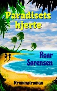 Paradisets hjerte (ebok) av Roar Sørensen