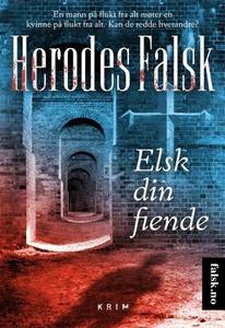 Elsk din fiende (ebok) av Herodes Falsk
