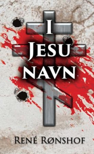 I Jesu navn (ebok) av René Rønshof