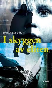 I skyggen av eliten (ebok) av Linda Irene Str