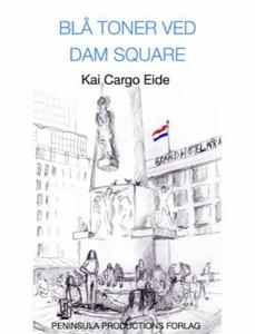 Blå toner ved Dam Square (ebok) av Kai Cargo
