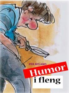 Humor i fleng (ebok) av Per Nyland