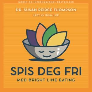 Spis deg fri (lydbok) av Susan Peirce Thompso