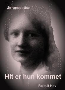 Hit er hun kommet (ebok) av Reidulf Hov
