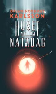Huset mellom natt og dag (ebok) av Ørjan N. K