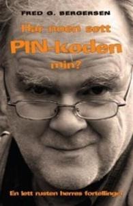 Har noen sett PIN-koden min? (ebok) av Fred G