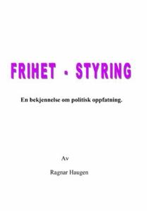 Frihet, styring (ebok) av Ragnar Haugen