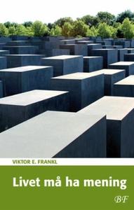 Livet må ha mening (ebok) av Viktor E. Frankl