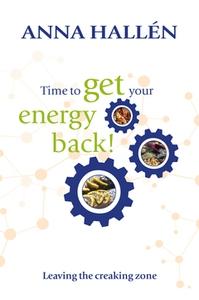 Time to get your energy back (e-bok) av Anna Ha