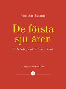 De första sju åren (e-bok) av Britta Alin-Åkerm