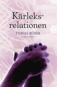 Kärleksrelationen (e-bok) av Tomas Böhm