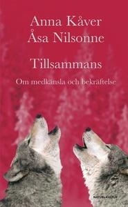 Tillsammans (e-bok) av Anna Kåver, Åsa Nilsonne