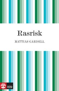 Rasrisk (e-bok) av Mattias Gardell