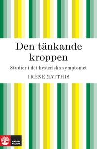 Den tänkande kroppen (e-bok) av Iréne Matthis