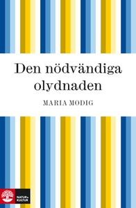 Den nödvändiga olydnaden (e-bok) av Maria Modig