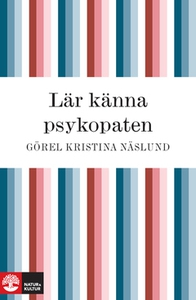 Lär känna psykopaten (e-bok) av Görel Kristina