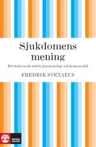 Sjukdomens mening (e-bok) av Fredrik Svenaeus