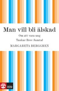 Man vill bli älskad (e-bok) av Margareta Berggr