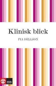 Klinisk blick (e-bok) av Pia Dellson