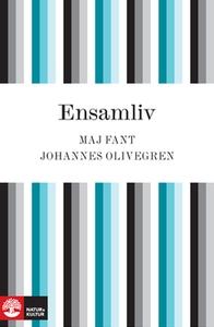 Ensamliv (e-bok) av Maj Fant, Johannes Olivegre