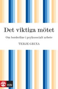 Det viktiga mötet (e-bok) av Terje Grina