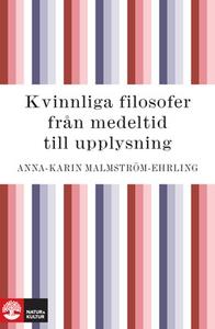 Kvinnliga filosofer (e-bok) av Anna-Karin Malms