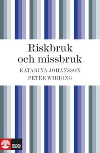 Riskbruk och missbruk (e-bok) av Katarina Johan