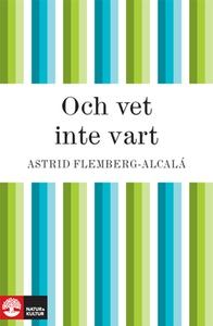 Och vet inte vart (e-bok) av Astrid Flemberg-Al