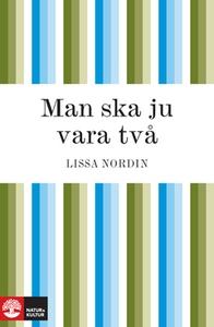 Man ska ju vara två (e-bok) av Lissa Nordin