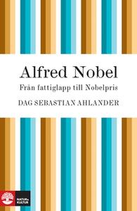 Alfred Nobel (e-bok) av Dag Sebastian Ahlander