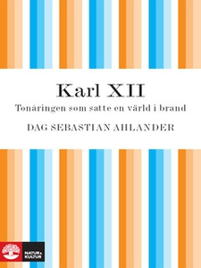 Karl XII (e-bok) av Dag Sebastian Ahlander