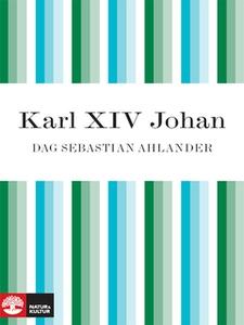 Karl XIV Johan (e-bok) av Dag Sebastian Ahlande