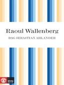Raoul Wallenberg: hjälten som försvann